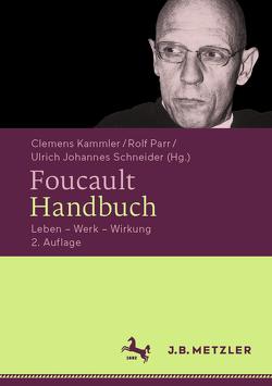 Foucault-Handbuch von Kammler,  Clemens, Parr,  Rolf, Schneider,  Ulrich Johannes