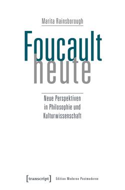 Foucault heute von Rainsborough,  Marita