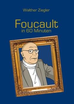 Foucault in 60 Minuten von Ziegler,  Walther