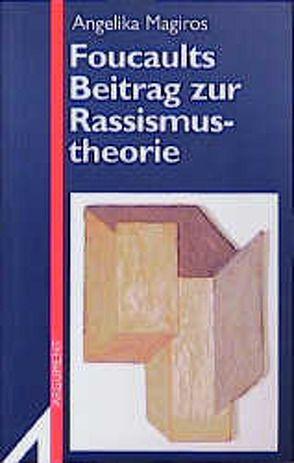 Foucaults Beitrag zur Rassismustheorie von Bernauer,  James W, Magiros,  Angelika