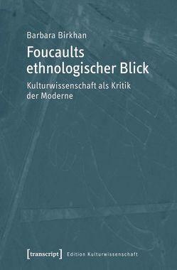 Foucaults ethnologischer Blick von Birkhan,  Barbara