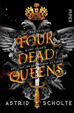 Four Dead Queens von Bürgel,  Diana, Scholte,  Astrid