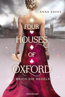 Four Houses of Oxford, Band 1: Brich die Regeln von Liepins,  Carolin, Savas,  Anna