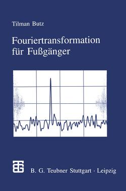Fouriertransformation für Fußgänger von Butz,  Tilman
