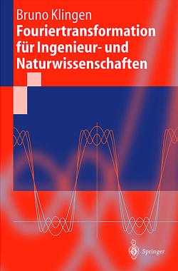 Fouriertransformation für Ingenieur- und Naturwissenschaften von Klingen,  Bruno