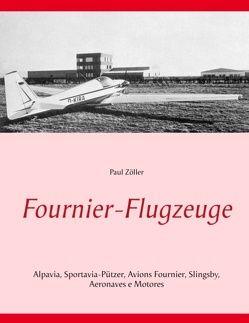 Fournier-Flugzeuge von Zöller,  Paul