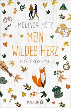 Fox Crossing – Mein wildes Herz von Freiwald,  Hannah, Metz,  Melinda, Zühlke,  Sigrun