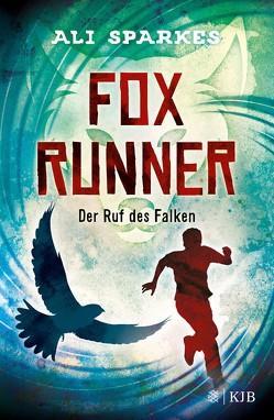 Fox Runner – Der Ruf des Falken von Sparkes,  Ali, Strohm,  Leo H.