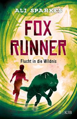 Fox Runner – Flucht in die Wildnis von Schuhmacher,  Nadja, Schuhmacher,  Naemi, Sparkes,  Ali