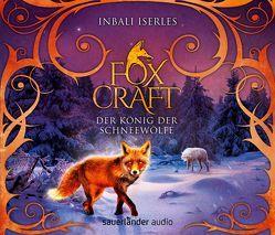Foxcraft – Der König der Schneewölfe von Gawlich,  Cathlen, Iserles,  Inbali, Orgaß,  Katharina