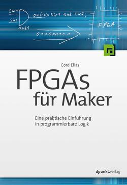 FPGAs für Maker von Elias,  Cord