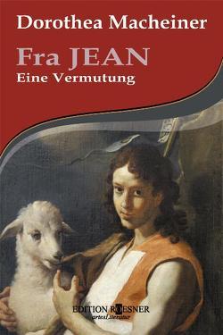 Fra JEAN von Macheiner,  Dorothea