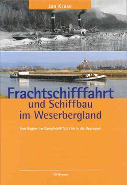 Frachtschifffahrt und Schiffbau im Weserbergland von Kruse,  Jan
