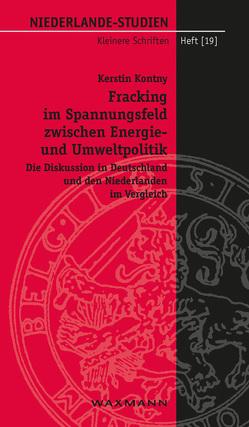 Fracking im Spannungsfeld zwischen Energie- und Umweltpolitik von Kontny,  Kerstin