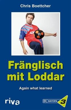 Fränglisch mit Loddar von Boettcher,  Chris