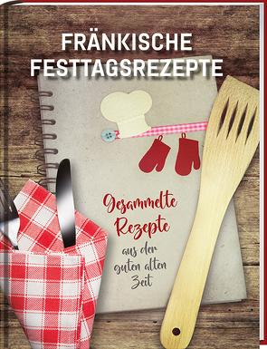 Fränkische Festtagsrezepte von Pritzl,  Karl-Heinz und Jacob