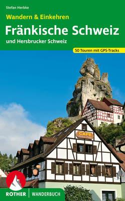 Fränkische Schweiz – Wandern & Einkehren von Herbke,  Stefan