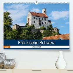 Fränkische Schweiz wie gemalt (Premium, hochwertiger DIN A2 Wandkalender 2021, Kunstdruck in Hochglanz) von Becker,  Thomas