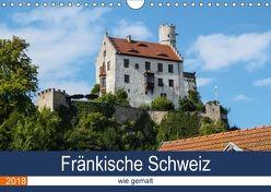Fränkische Schweiz wie gemalt (Wandkalender 2018 DIN A4 quer) von Becker,  Thomas
