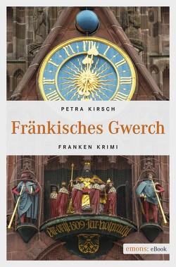 Fränkisches Gwerch von Kirsch,  Petra
