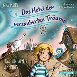 Fräulein Apfels Geheimnis (Das Hotel der verzauberten Träume 1) von Mayer,  Gina, Nachtmann,  Julia