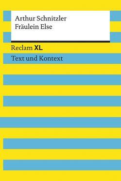 Fräulein Else. Textausgabe mit Kommentar und Materialien von Schnitzler,  Arthur, Wolf,  Sabine