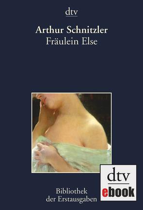 Fräulein Else von Kiermeier-Debre,  Joseph, Schnitzler,  Arthur