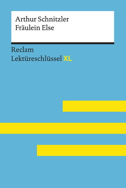 Fräulein Else von Arthur Schnitzler: Lektüreschlüssel mit Inhaltsangabe, Interpretation, Prüfungsaufgaben mit Lösungen, Lernglossar. (Reclam Lektüreschlüssel XL) von Heizmann,  Bertold