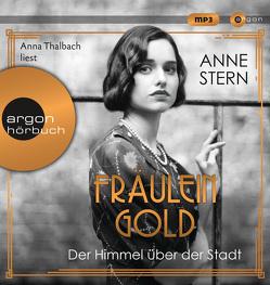 Fräulein Gold. Der Himmel über der Stadt von Stern,  Anne, Thalbach,  Anna