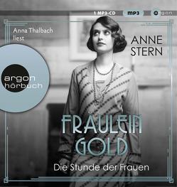 Fräulein Gold. Die Stunde der Frauen von Stern,  Anne, Thalbach,  Anna