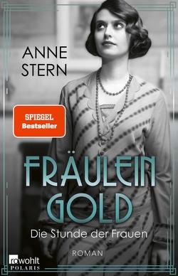 Fräulein Gold: Die Stunde der Frauen von Stern,  Anne