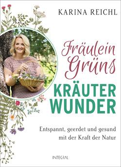 Fräulein Grüns Kräuterwunder von Reichl,  Karina