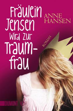 Fräulein Jensen wird zur Traumfrau von Hansen,  Anne