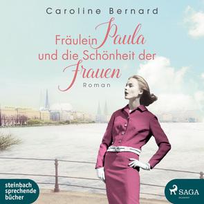 Fräulein Paula und die Schönheit der Frauen von Bernard,  Caroline, Pages,  Svenja