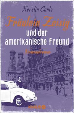 Fräulein Zeisig und der amerikanische Freund von Cantz,  Kerstin