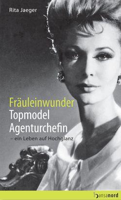Fräuleinwunder, Topmodel, Agenturchefin von Jaeger,  Rita