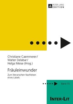 Fräuleinwunder von Caemmerer,  Christiane, Delabar,  Walter, Meise,  Helga