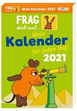 Frag doch mal … die Maus 2021 – Mein Kalender für jeden Tag: Tageskalender von Flessner,  Bernd, Vohwinkel,  Astrid