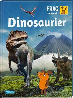 Frag doch mal … die Maus!: Dinosaurier von Brandstetter,  Johann, Tober,  Heike