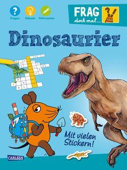 Frag doch mal … die Maus: Dinosaurier von Leintz,  Laura, Oberbörsch,  Lisa