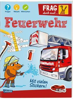 Frag doch mal … die Maus!: Feuerwehr von Just,  Luisa, Klose,  Petra