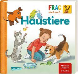 Frag doch mal … die Maus!: Haustiere von Coulmann,  Jennifer, Klose,  Petra