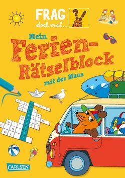Frag doch mal … die Maus: Mein Ferien-Rätselblock mit der Maus von Klose,  Petra, Oberbörsch,  Lisa