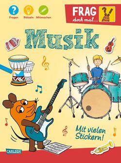 Frag doch mal … die Maus: Musik von Klose,  Petra, Oberbörsch,  Lisa