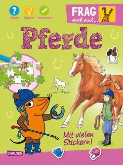Frag doch mal … die Maus: Pferde von Leintz,  Laura, Oberbörsch,  Lisa