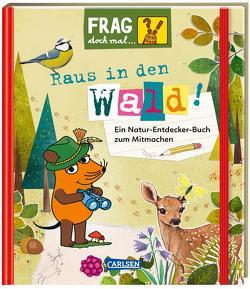 Frag doch mal … die Maus!: Raus in den Wald! von Grigo,  Pe, Klose,  Petra