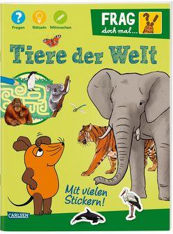 Frag doch mal … die Maus!: Tiere der Welt von Just,  Luisa, Klose,  Petra
