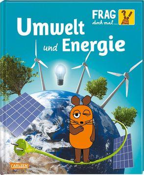 Frag doch mal … die Maus!: Umwelt und Energie von Dolinger,  Igor, Neumayer,  Gabi