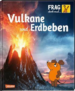 Frag doch mal … die Maus!: Vulkane und Erdbeben von Englert,  Sylvia, Orlandi,  Lorenzo