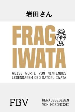 Frag Iwata von Hobonichi, Iwata,  Satoru, Lubitz,  Monika